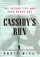 Cassidy's run : the secret spy war over nerve gas