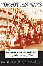 Forgotten wars : freedom and revolution in Southeast Asia