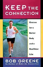 Keep the connection : choices for a better body and a healthier life