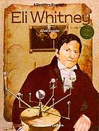 Eli Whitney, great inventor
