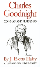 Charles Goodnight : cowman & plainsman