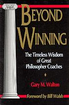 Beyond winning : the timeless wisdom of great philosopher coaches