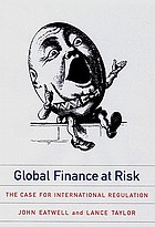 Global finance at risk : the case for international regulation