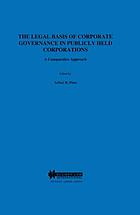 The legal basis of corporate governance in publicly held corporations : a comparative approach