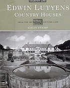 Edwin Lutyens : country houses : from the archives of Country life