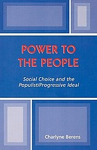 Power to the people : social choice and the populist-progressive ideal