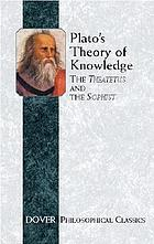 Plato's theory of knowledge; the Theaetetus and the Sophist of Plato