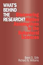 What's behind the research? : discovering hidden assumptions in the behavioral sciences