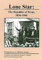 Lone star : the Republic of Texas, 1836-1846