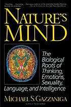 Nature's mind : the biological roots of thinking, emotions, sexuality, language, and intelligence