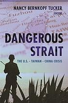 Dangerous strait the U.S.--Taiwan--China crisis