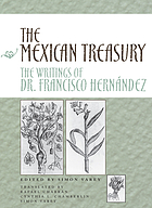 The Mexican treasury : the writings of Dr. Francisco Hernández