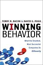 Winning behavior : what the smartest, most successful companies do differently