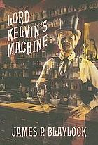 Lord Kelvin's machine : a novel