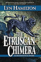 The Etruscan chimera : an archaeological mystery