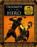 Triumph of the hero : Greek and Roman myth