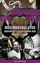 Discombobulated : dispatches from the wrong side