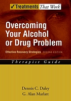 Overcoming your alcohol or drug problem : effective recovery strategies : therapist guide