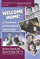Welcome home! : an international and nontraditional adoption reader