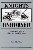 Knights unhorsed : internal conflict in a gilded age social movement