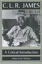 C.L.R. James : a critical introduction