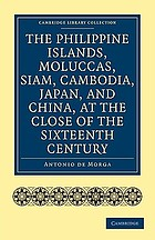 The Philippine islands, Moluccas, Siam, Cambodia, Japan and China at the close of the sixteenth century