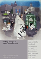 Writing Liverpool : essays and interviews