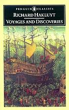 Voyages and discoveries; the principal navigations, voyages, traffiques, and discoveries of the English Nation