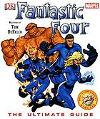 Fantastic Four : the ultimate guide