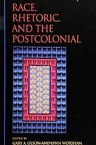 Race, rhetoric, and the postcolonial