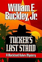 Tucker's last stand : a Blackford Oakes novel