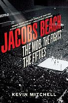 Jacobs Beach : the Mob, the fights, the fifties