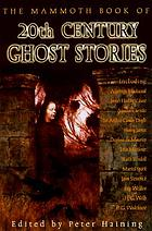 The mammoth book of twentieth-century ghost stories