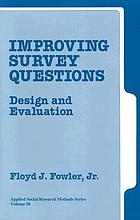 Improving survey questions : design and evaluation