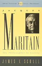 Jacques Maritain : the philosopher in society