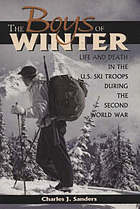 The boys of winter : life and death in the U.S. ski troops during the Second World War