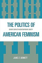 The politics of American feminism : gender conflict in contemporary society