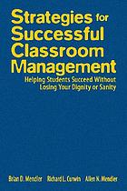 Strategies for successful classroom management : helping students succeed without losing your dignity or sanity