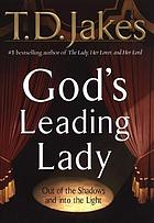 God's leading lady : out of the shadows and into the light