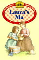 Laura's ma : adapted from the text by Laura Ingalls Wilder