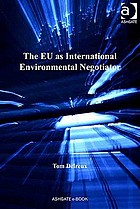 The EU as international environmental negotiator