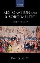 Restoration and Risorgimento : Italy 1796-1870