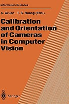 Calibration and orientation of cameras in computer visionCalibration and orientation of cameras in computer vision : with 25 tables