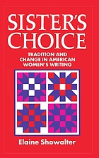 Sister's choice : tradition and change in American women's writing