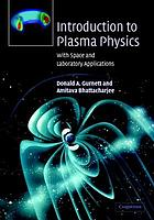 Introduction to plasma physics : with space and laboratory applications
