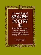 An Anthology of Spanish poetry : from the beginnings to the present day, including both Spain and Spanish America