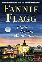 I still dream about you : a novel