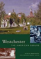 Westchester : the American suburb