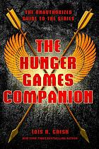 The Hunger Games companion : the unauthorized guide to the series