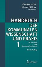 Handbuch der kommunalen Wissenschaft und Praxis Band 1 Grundlagen und KommunalverfassungHandbuch der kommunalen Wissenschaft und Praxis